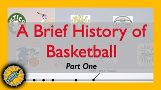 A Brief History Of Basketball -  Part 1
