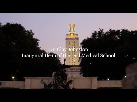 Dell Medical School: Dean Clay Johnston Shares His Vision
