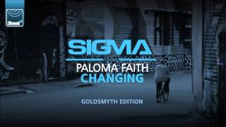 Sigma Ft Paloma Faith Changing Goldsmyth Edition.mp3
