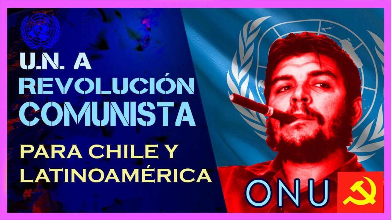 La ONU promueve UNA REVOLUCIÓN COMUNISTA en Chile y Latinoamérica | Che Guevara