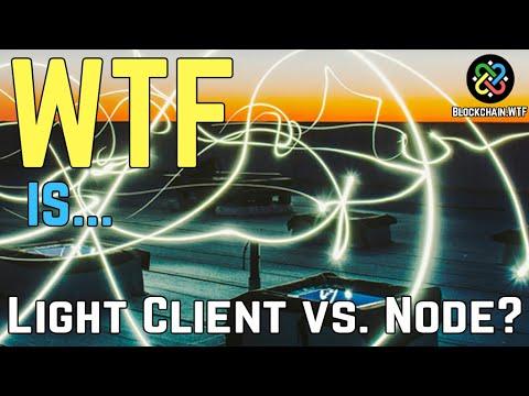 Full Node Vs. Light Client