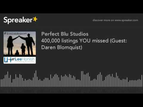 400,000 listings YOU missed (Guest: Daren Blomquist) (part 2 of 4)