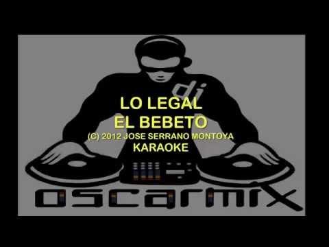 LO LEGAL EL BEBETO KARAOKE(excelente audio)