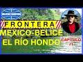 RIO HONDO, FRONTERA MEXICO BELICE