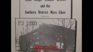 """""""The Holy Ghost Got Me""""- Elder Donnie Graves & the Southern District Mass Choir"""