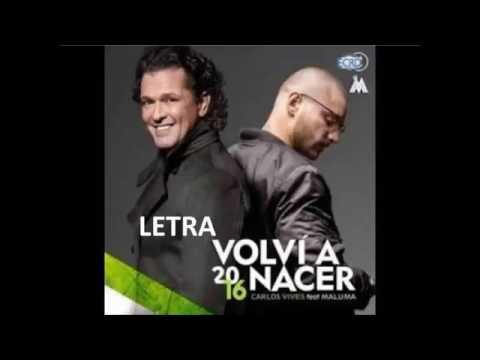 VOLVI A NACER (LETRA) CARLOS VIVES FT. MALUMA