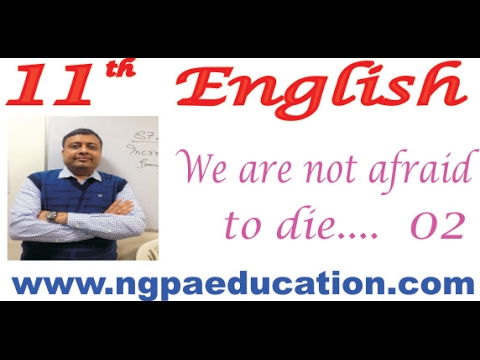 11th English We are not afraid to die 02 (Neeraj Gupta ...