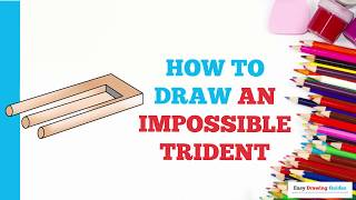 How to Draw an Impossible Trident in a Few Easy Steps: Drawing Tutorial for Kids and Beginners
