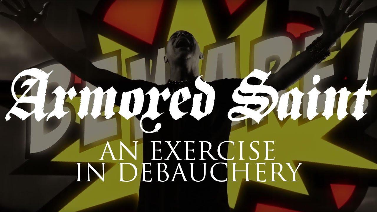 Armored Saint - An Exercise In Debauchery (2015)   IMVDb