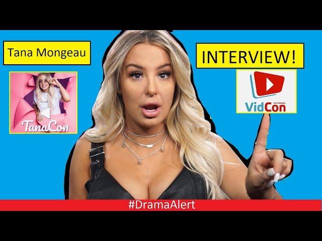 Tana Mongeau Interview! #DramaAlert Tanacon SHUT DOWN! vs Vidcon!