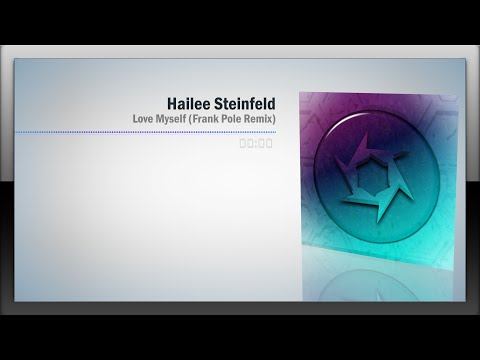 Hailee Steinfeld - Love Myself (Frank Pole Remix)
