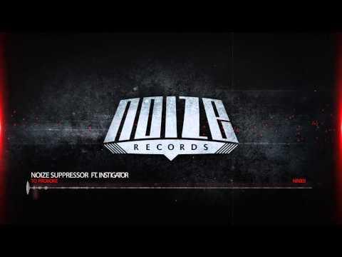 NR003 Noize Suppressor Ft. Instigator -To Provoke