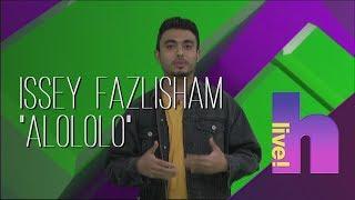 "Download [Eksklusif] h live! - Issey Fazlisham dengan single ""Alololo"" Mp3"