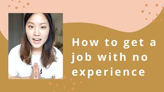 How I got a job with no experience | chunbuns