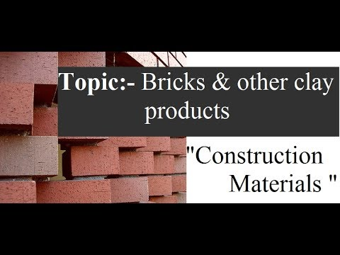 What is Bricks and Other clay products ||construction Materials