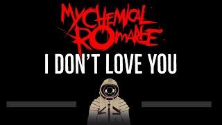 My Chemical Romance • I Don't Love You (CC) (Remastered Video) 🎤 [Karaoke] [Instrumental Lyrics]