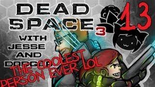 DEAD SPACE 3 [Dodger's View] w/ Jesse Part 13
