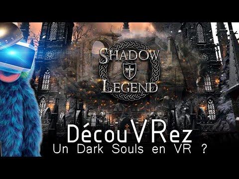 DécouVRez : SHADOW LEGEND | Dark Souls en VR ? | Version PSVR | VR Singe