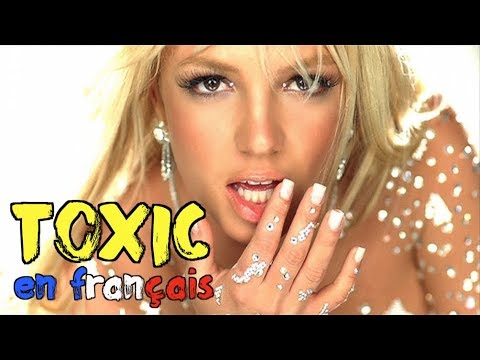 Britney Spears - Toxic traduction en francais COVER