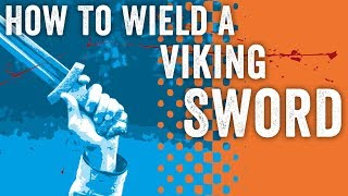 How To Wield A Viking Sword