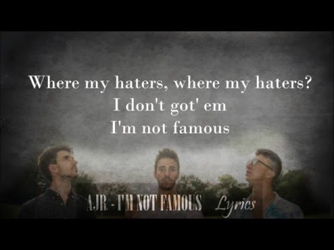 AJR Im Not Famous  LYRICS Whole Song