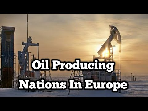Top 10 Oil Producing Nations In Europe
