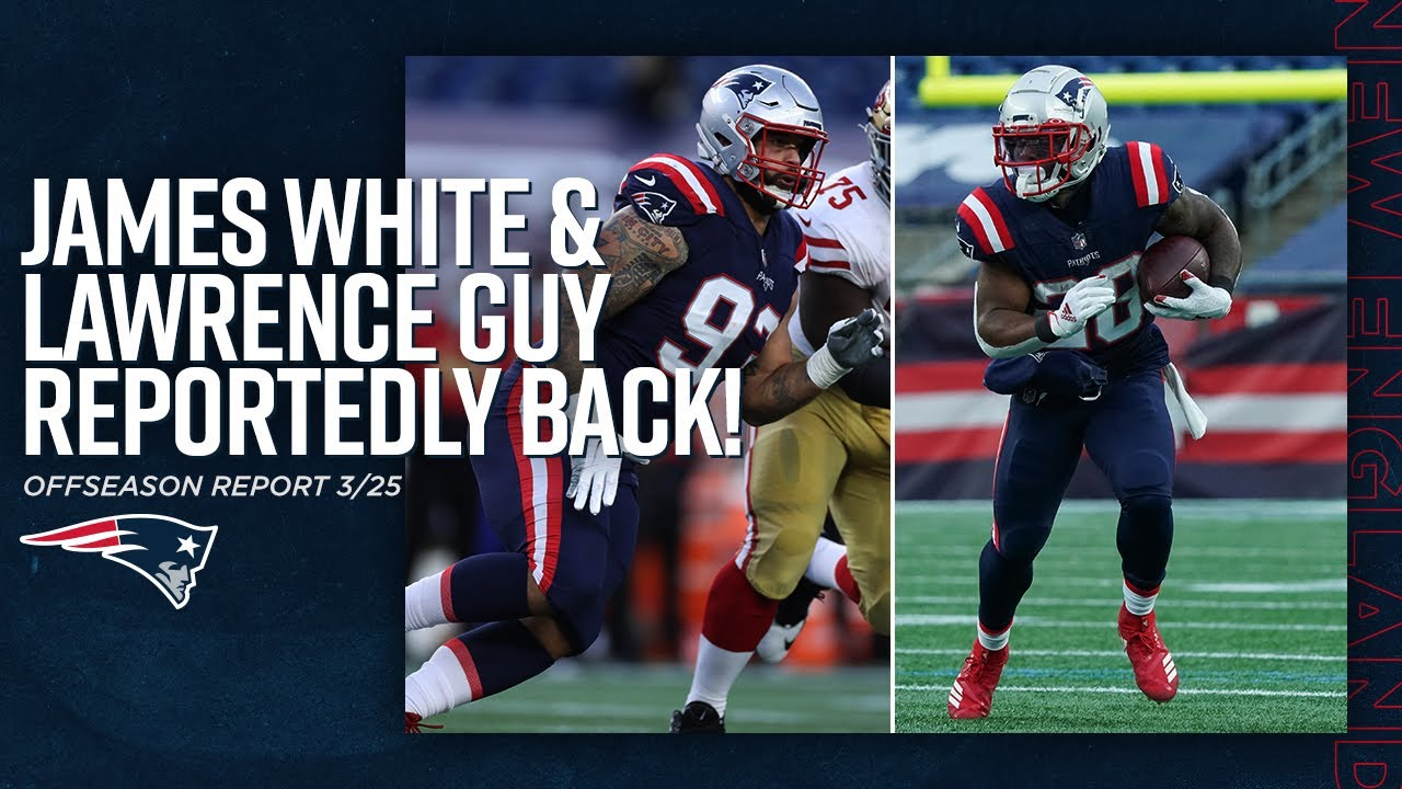 Two KEY Players Reportedly Return to Patriots: James White & Lawrence Guy Recap