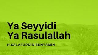 Ya Seyyidi Ya Rasulallah - H.Salafuddin Benyamin Mp3