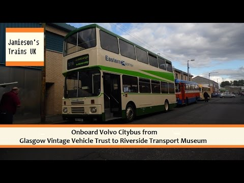 Onboard Volvo Citybus From Glasgow Vintage Vehicle Trust to Riverside Transport Museum