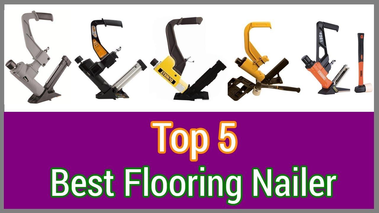 Flooring Nailer Top 5 Best