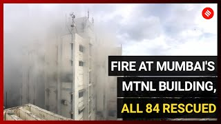 Fire at Mumbai's MTNL building, All 84 people rescued, 1 fireman injured