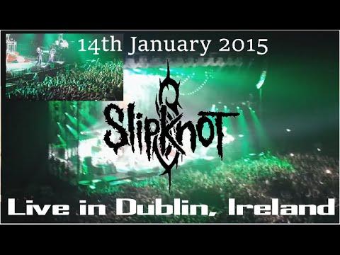 Slipknot - Live in Dublin, Ireland [FULL SHOW] (14/01/15) @ 3 Arena - Prepare for Hell Tour
