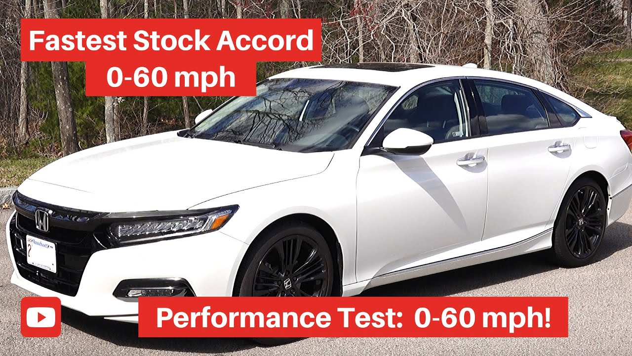 2019 Honda Accord 0 60 Acceleration Test How Fast Youtube