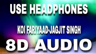 koi-fariyaad---8d-song-jagjit-singh-dj-atom-8d-songs-era