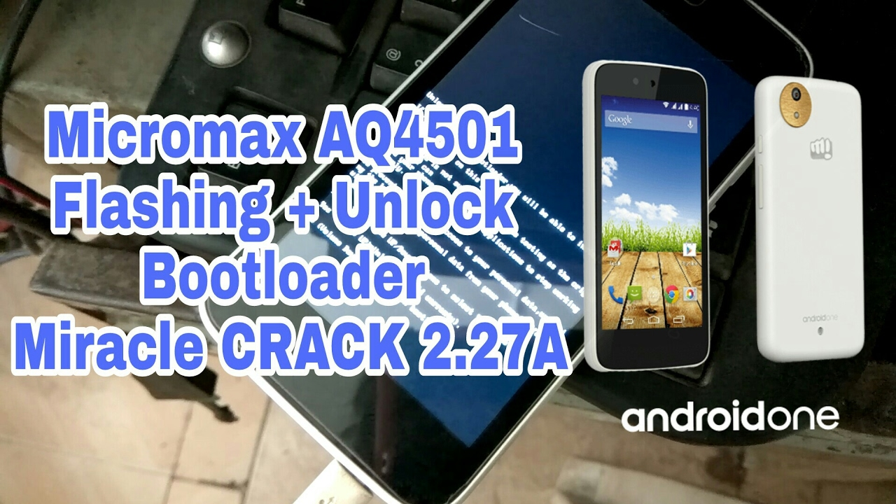 Micromax A1(AQ4501) Flashing + Bootloader Unlock with Miracle CRACK