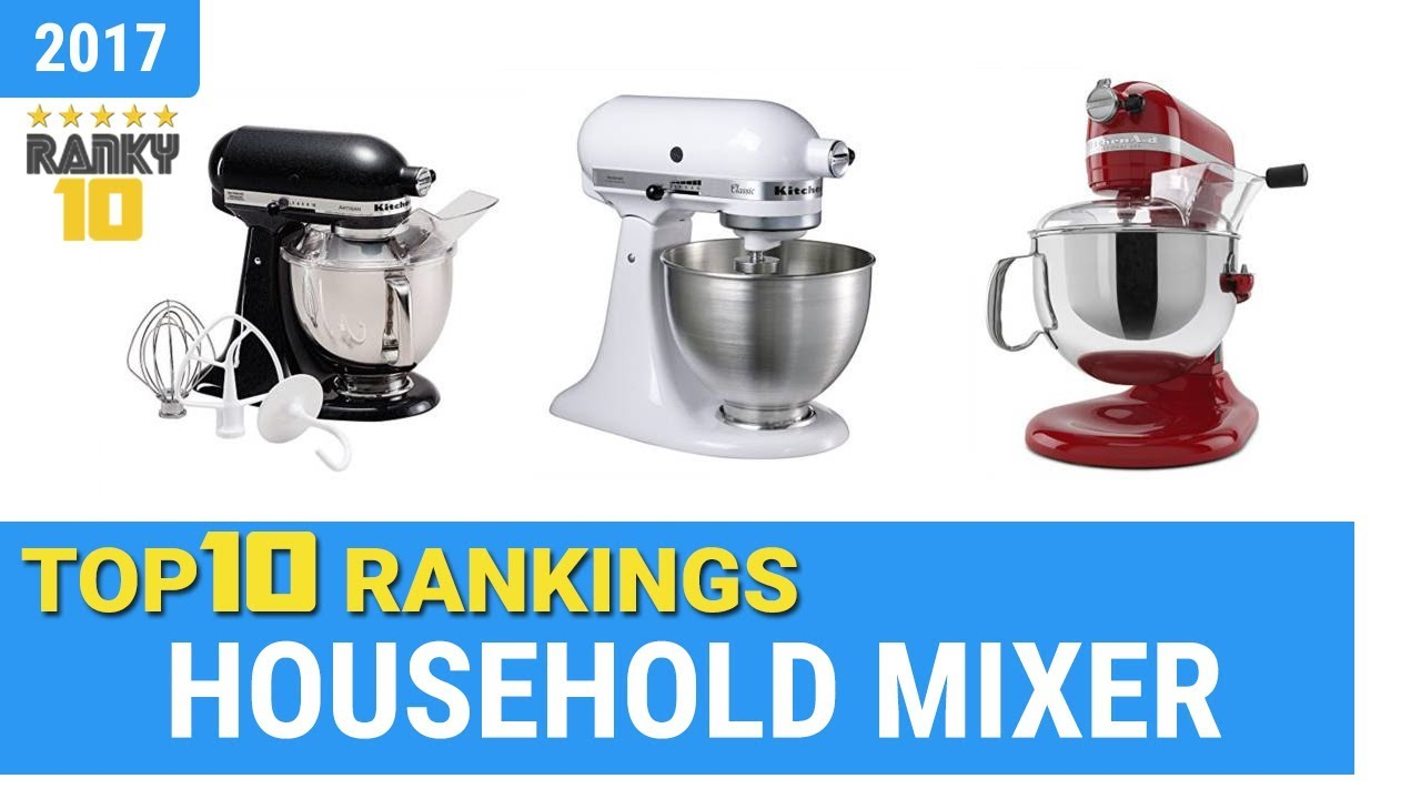 Best Household Mixer Top 10 Rankings, Review 2018 & Buying Guide ...