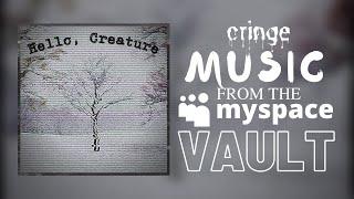 Hello, Creature - Coming Through [MySpace Music Vault] [NoiseCore]