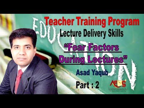 Teacher Training Program - Lecture Delivery Skills - Asad Yaqub - Part 2