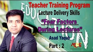 Teacher Training Program - Lecture Delivery Skills - Asad Yaqub - Part 2