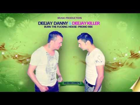 Deejay Danny & Deejay Killer - Burn The Fucking House [Original Mix]