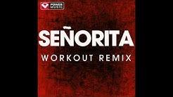 Senorita (Workout Remix)