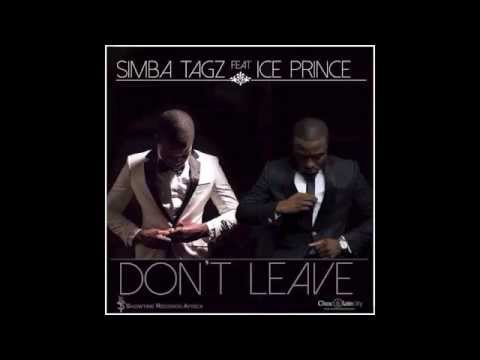 Simba Tagz Feat Ice Prince - Dont Leave