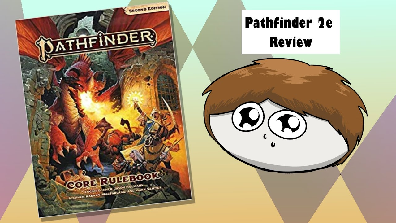 Pathfinder 2nd Edition Review and Thoughts