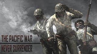 The Pacific War | Never Surrender | ArmA III  Machinima