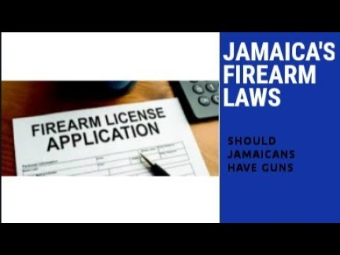 GUN LAWS IN JAMAICA  (Should Jamaicans have firearms?)