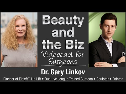 Dr. Gary Linkov Videocast | Beauty and the Biz