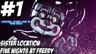 Five Nights at Freddy's Sister Location Gameplay Walkthrough Parts 1 FNAF 5 Guide Night 1-4