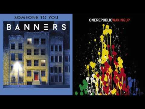 Someone to You (BANNERS) & Secrets (OneRepublic)