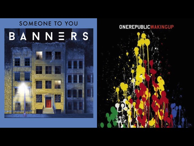 Someone to You (BANNERS) & Secrets (OneRepublic)