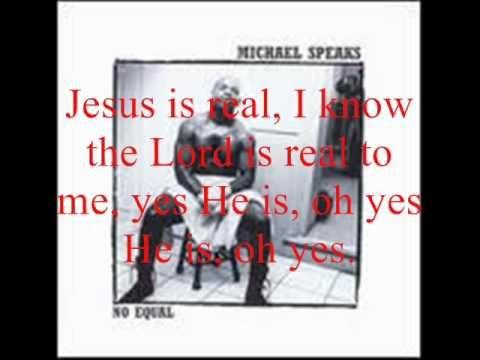 Jesus Is Real by Michael Speaks